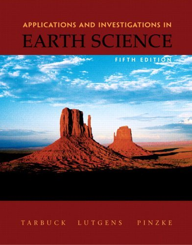 Applications And Investigations In Earth Science (5th Edition) Edward J. Tarbuck