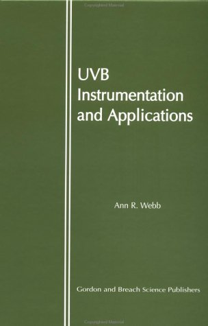 Uvb Instrumentation and Applications  by  Ann R. Webb