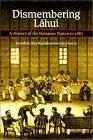 Dismembering Lahui: A History of the Hawaiian Nation to 1887 Jonathan Kamakawiwoole Osorio