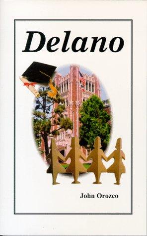 Delano  by  John Orozco
