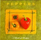 Peppers: A Book Of Recipes (Cooking With Series) Kate Whiteman