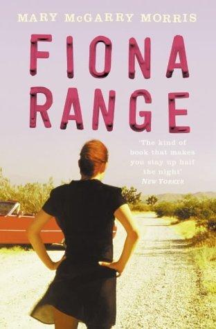 Fiona Range  by  Mary McGarry Morris