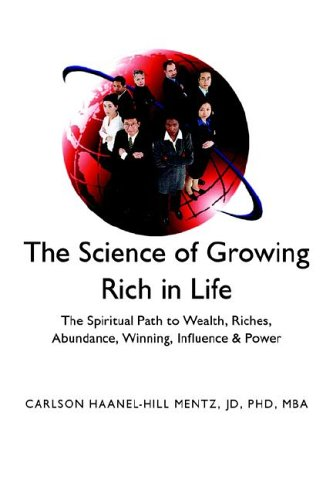 The Science of Growing Rich in Life  by  Carlson Haanel-Hill Mentz