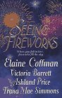 Seeing Fireworks  by  Elaine Coffman