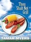 Thou Shalt Not Grill (Pennsylvania Dutch Mystery, #12) Tamar Myers