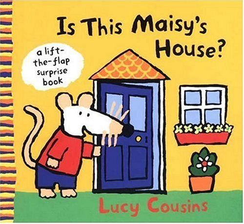 Is This Maisys House?  by  Lucy Cousins