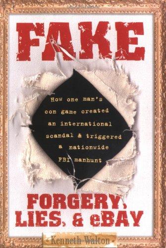 Fake: Forgery, Lies, & Ebay  by  Kenneth Walton