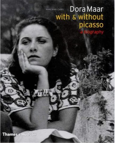 Dora Maar, With And Without Picasso: A Biography Mary Ann Caws
