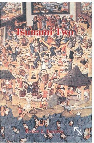 Philosophy Organon: Tsunami One and Tsunami Two  by  Robert E. Rushton