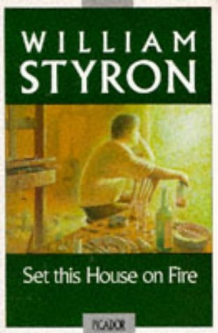 Set This House On Fire William Styron