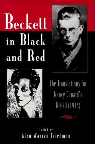 Beckett In Black And Red: The Translations For Nancy Cunards Negro (1934)  by  Samuel Beckett
