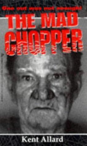 The Mad Chopper Kent Allard