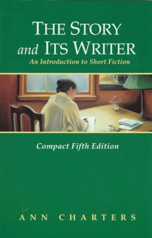 The Story And Its Writer: An Introduction To Short Fiction  by  Ann Charters