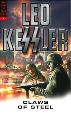 Claws of Steel (S.S. Wotan Dogs of War Series) (Dogs of War)  by  Leo Kessler