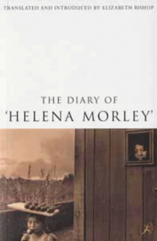 The Diary of Helena Morley  by  Helena Morley