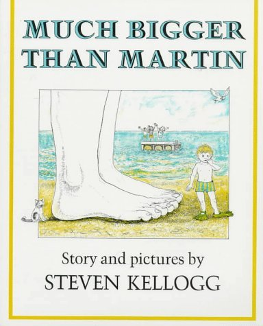 Much Bigger Than Martin  by  Steven Kellogg