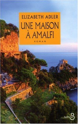 Une Maison À Amalfi Elisabeth Adler