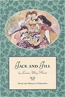 Jack and Jill - The Original Classic Edition Louisa May Alcott