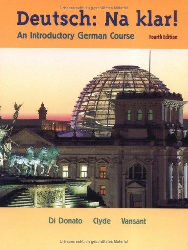 Deutsch, Na Klar!: An Introductory German Course Robert Di Donato