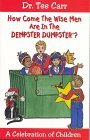 How Come the Wise Men Are in the Dempster Dumpster?: A Celebration of Children  by  Tee Carr