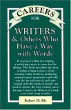 Careers for Writers & Others Who Have a Way with Words (VGM Careers for You Series)  by  Robert W. Bly