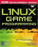Linux Game Programming W/CD [With CD-ROM]  by  Mark Collins