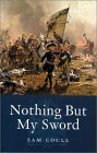 Nothing But My Sword  by  Sam Coull