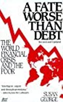 Fate Worse Than Debt  by  Sue George