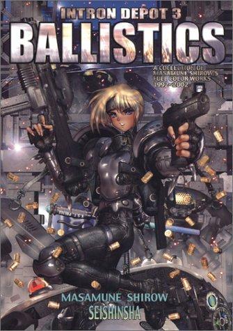 INTRON DEPOT 3 BALLISTICS Vol. 3 (Intorodepo)  by  Masamune Shirow
