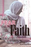From Fear To Faith:  Muslim And Christian Women Mary Ann Cate