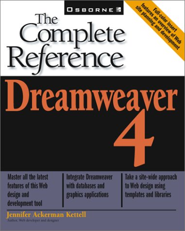 Dreamweaver 4: The Complete Reference Jennifer Ackerman Kettell