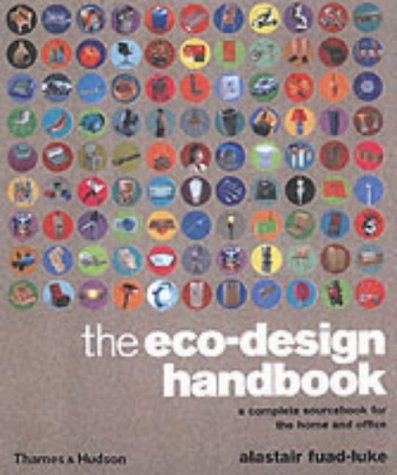 The Eco Design Handbook: A Complete Sourcebook For The Home And Office  by  Alastair Fuad-Luke