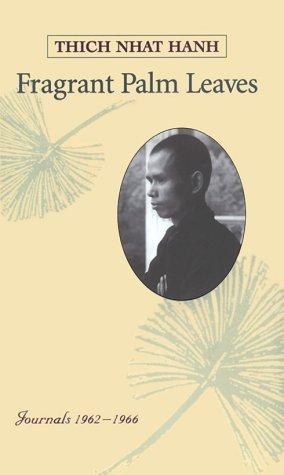 Fragrant Palm Leaves: Journals, 1962-1966 Thích Nhất Hạnh