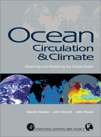 Ocean Circulation And Climate: Observing And Modelling The Global Ocean Gerold Siedler