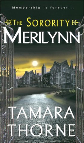 The Sorority: Merilynn (Sorority Trilogy, #2) Tamara Thorne