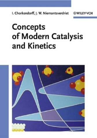 Concepts Of Modern Catalysis And Kinetics  by  I. Chorkendorff