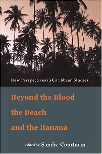Beyond the Blood the Beach and the Banana Sandra Courtman