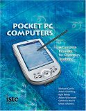 Pocket PC Computers: A Complete Resource for Classroom Teachers  by  Michael   Curtis