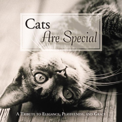 Cats Are Special: A Tribute to Elegance, Playfulness, and Grace  by  Kira Baum