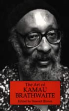 The Art of Kamau Braithwaite  by  Stewart Brown