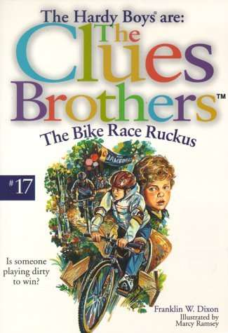 The Bike Race Ruckus (Hardy Boys: Clues Brothers, #17)  by  Franklin W. Dixon