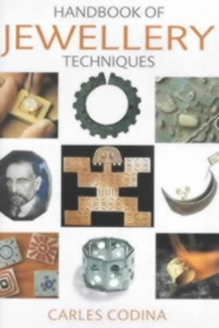 The Handbook of Jewellery Techniques Carles Codina