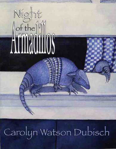 Night of the Armadillos  by  Carolyn Watson-Dubisch