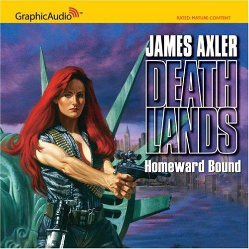 Homeward Bound (Deathlands, #5) James Axler