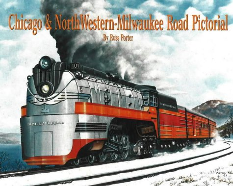Chicago & North Western Milwaukee Road Pictorial Russ Porter