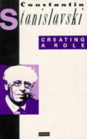 Creating A Role  by  Konstantin Stanislavski