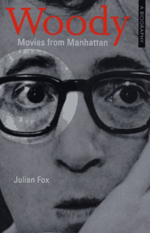 Woody: Movies From Manhattan  by  Julian Fox