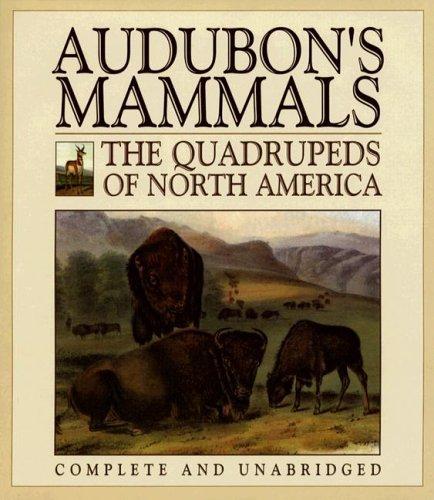 Audubons Mammals: The Quadrupeds of North America  by  John James Audubon
