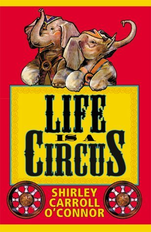 Life Is A Circus Shirley OConnor