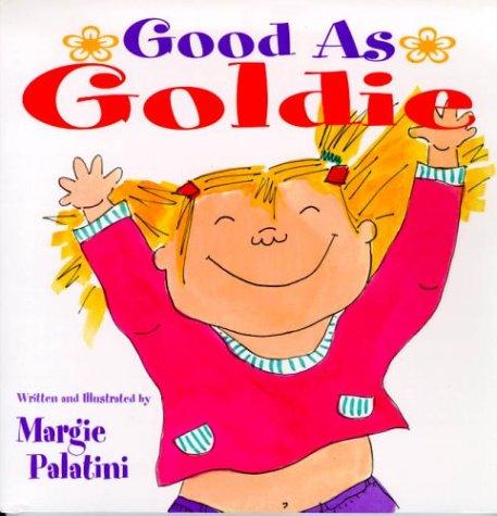 Good As Goldie  by  Margie Palatini